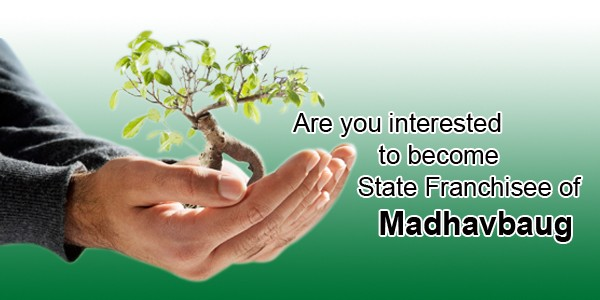 Are you interested to become State Franchisee of Madhavbaug
